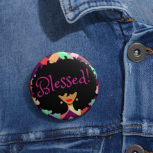 Afro Queen (Full of Color) (Blessed!) -- Custom Pin Button