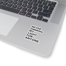 Never Dimming My Light...-- Stickers
