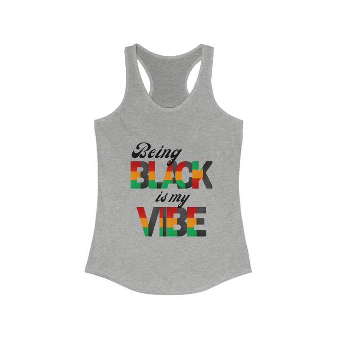 Being Black is my Vibe -- Women's Tank Top