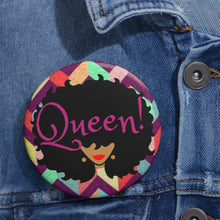 Afro Queen (Full of Color) (Queen!) -- Custom Pin Button