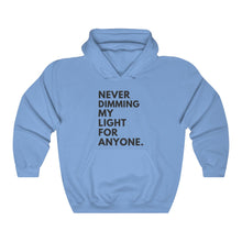 Never Dimming My Light..-- Unisex Hoodie