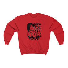 Don't Touch My Hair -- Unisex Heavy Blend™ Crewneck Sweatshirt