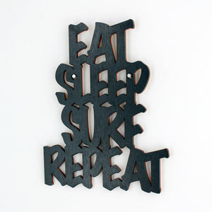 Eat Sleep Surf Repeat