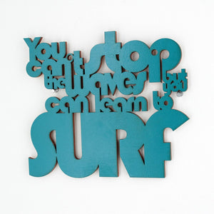 You can't stop the Waves wall art