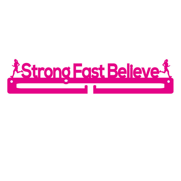 Medal Holder - Strong Fast Believe