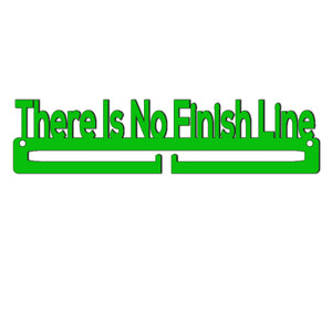 Medal Holder - There is no Finish Line