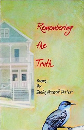 Remembering the Truth  by Janice Krasselt Tatter