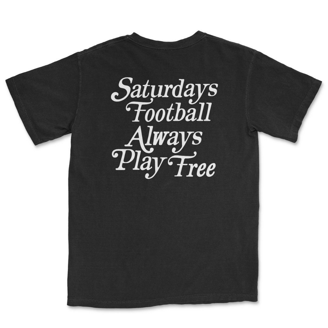 Saturdays Football Always Play Free - Black