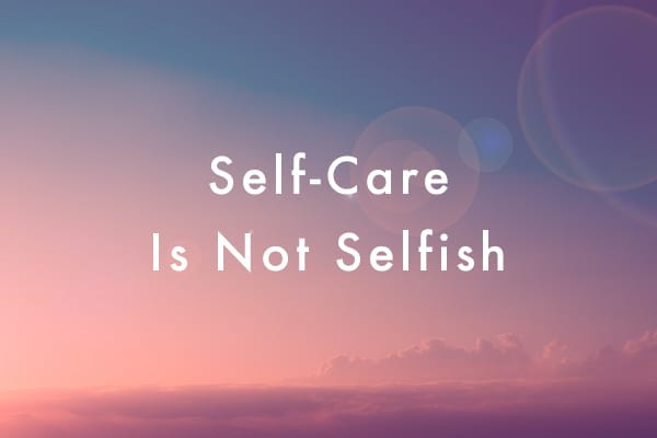 Self-Care is NOT Selfish: New Year, New Goals, Same