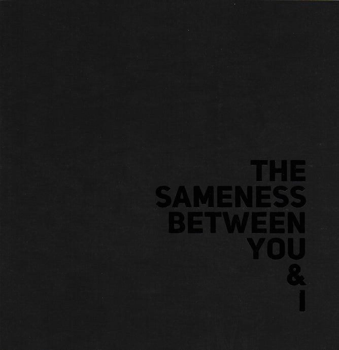 The Sameness Between You & I