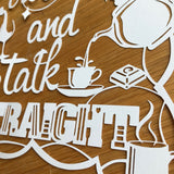 Let's Sit Crooked and Talk Straight Papercut Art