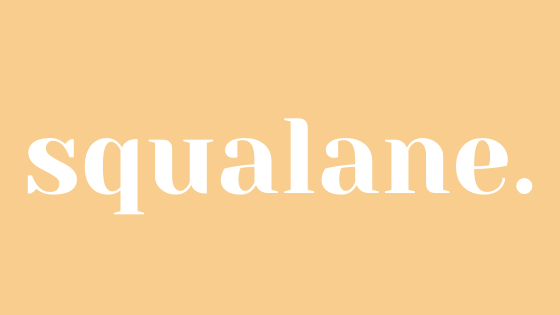 Squalane: The Super-hero Ingredient