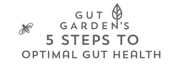 Gut Garden's 5 Steps to Optimal Gut Health