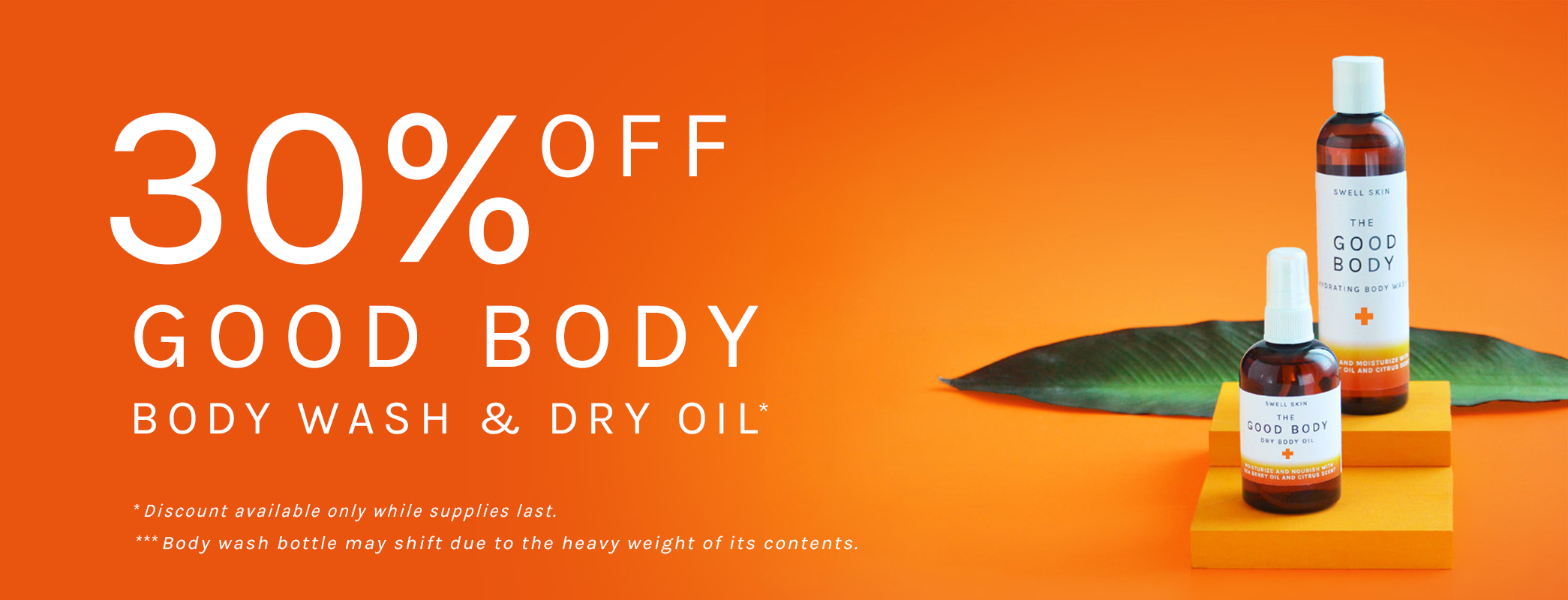 Swell Skin 30% OFF GOOD BODY Series - While Supplies Last!