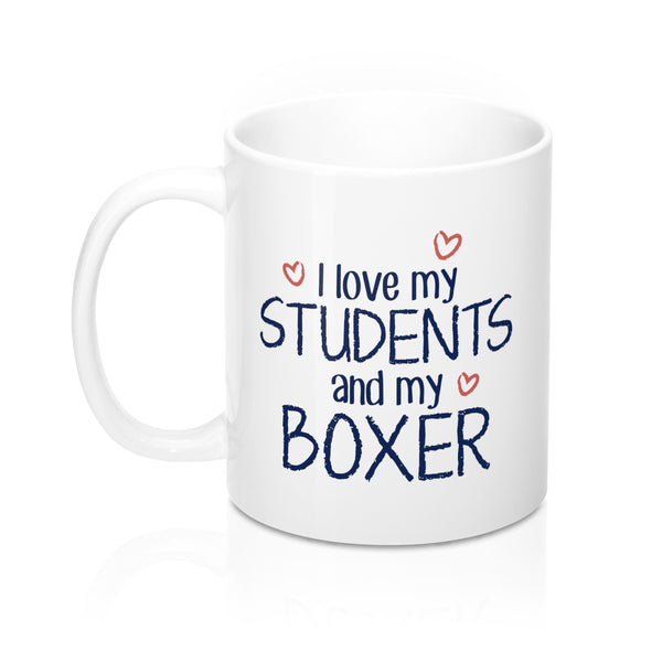 I Love My Students and My Boxer Coffee Mug