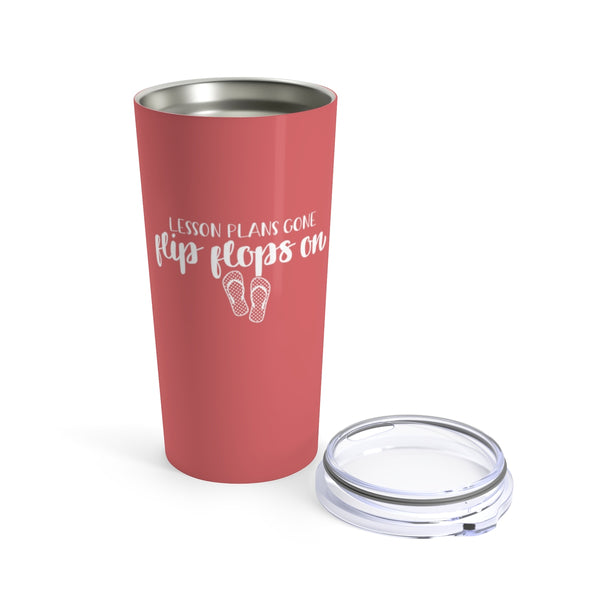 Lesson Plans Gone Flip Flops On Cup - 20oz Teacher Tumbler Gift