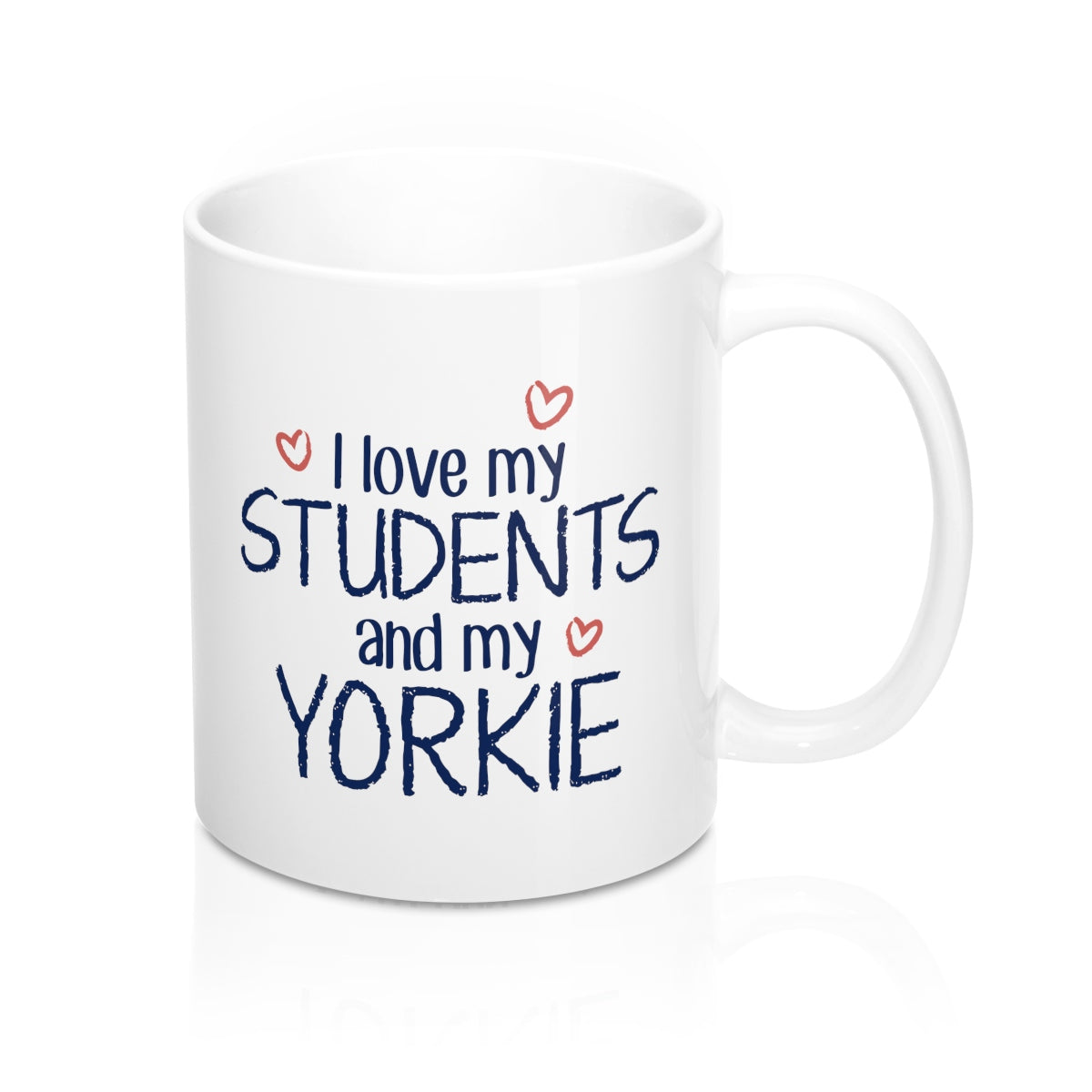 I Love My Students and My Yorkie Coffee Mug
