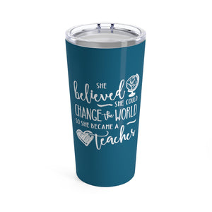 Change the World Teacher Cup - 20 oz Yeti Style Stainless Steel Teacher Gift