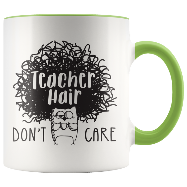 Teacher Hair Don't Care Coffee Mug