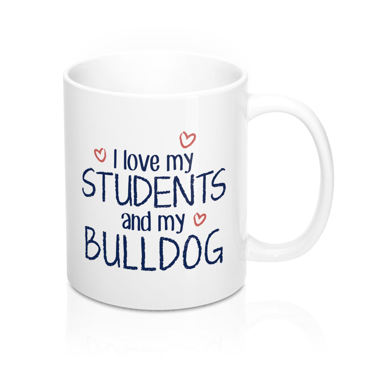I Love My Students and My Bulldog Coffee Mug
