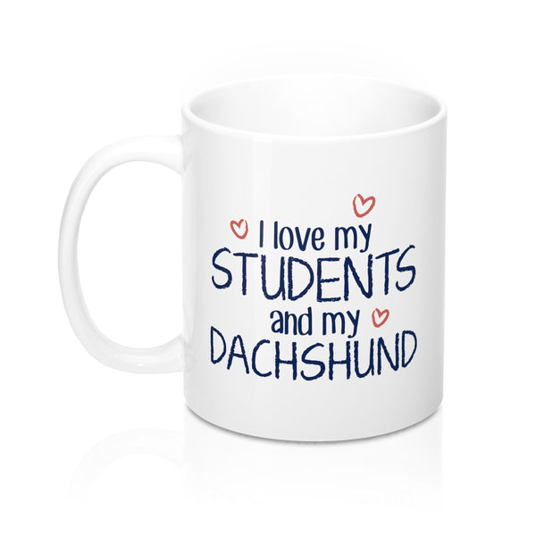 I Love My Students and My Dachshund Coffee Mug