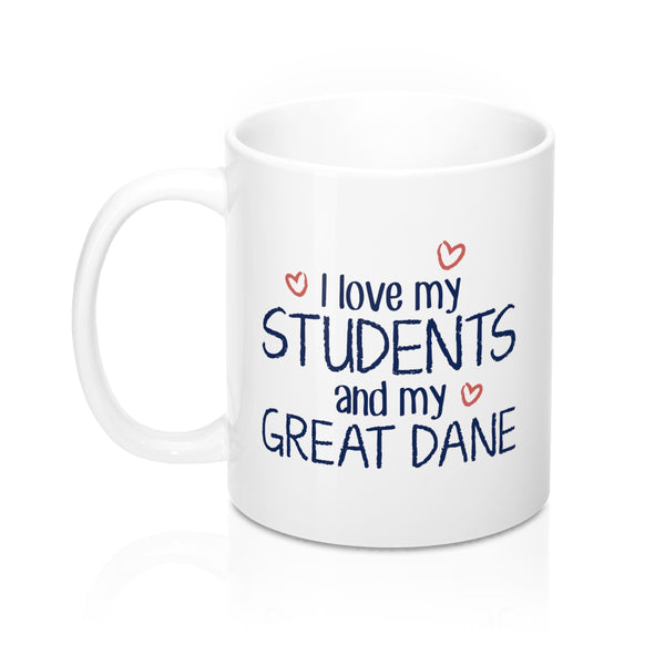 I Love My Students and My Great Dane Coffee Mug