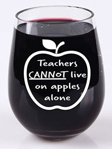 Teachers Can't Live On Apples Alone - Stemless Wine Glass