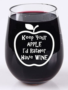 Keep Your Apple I'd Rather Have Wine - Stemless Wine Glass