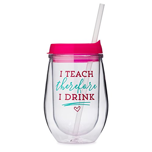 I Teach Therefore I Drink - Acrylic Wine Glass with Pink Push On Lid and Straw