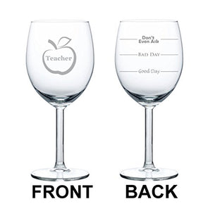 Good Day,Bad Day, Don't Even Ask - Funny Teacher Wine Glass