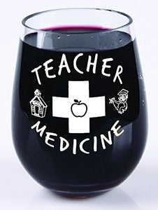 Teacher Medicine - Stemless Wine Glass