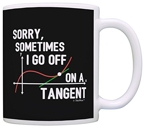 Sometimes I Go Off on a Tangent - Coffee Mug
