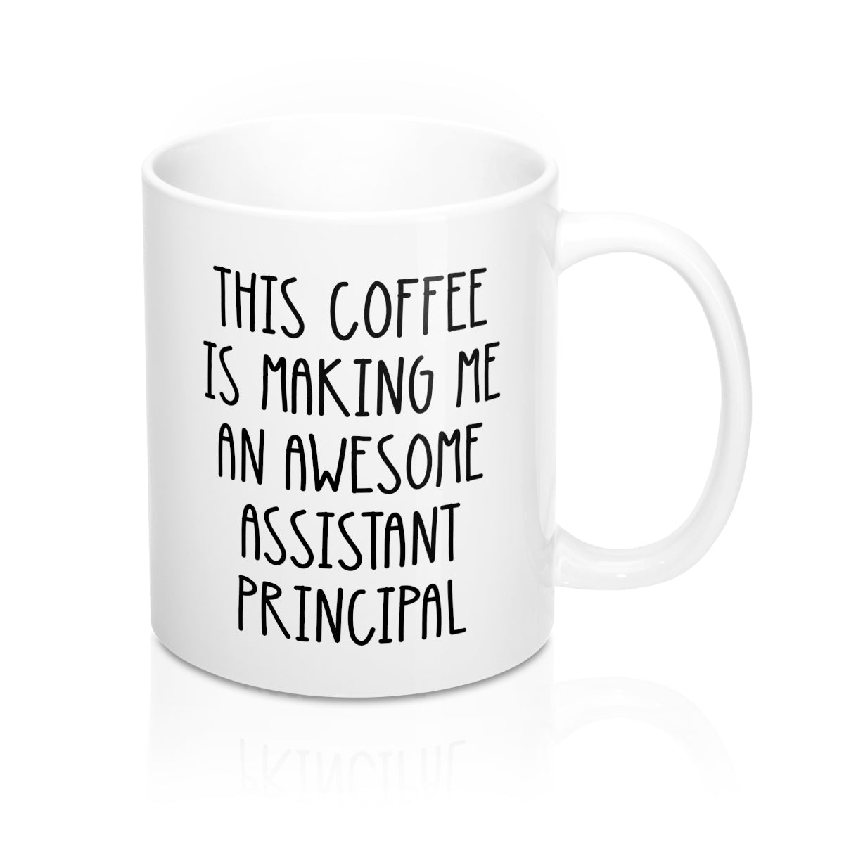 This Coffee Is Making Me An Awesome Assistant Principal Mug