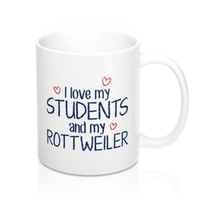 I Love My Students and My Rottweiler Coffee Mug