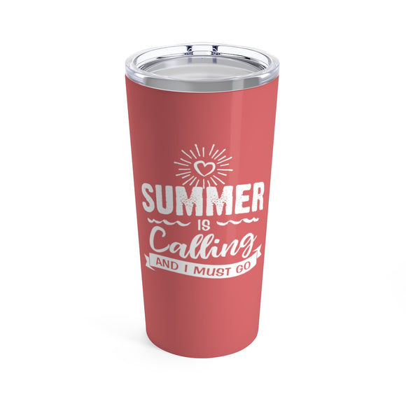 Summer is Calling and I Must Go Cup - 20 oz Yeti Style Stainless Steel Teacher Gift