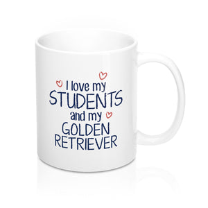I Love My Students and My Golden Retriever Coffee Mug