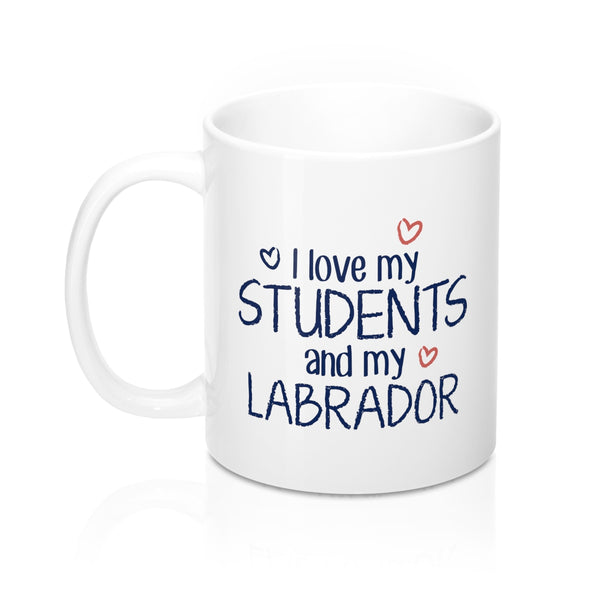 I Love My Students and My Labrador Coffee Mug