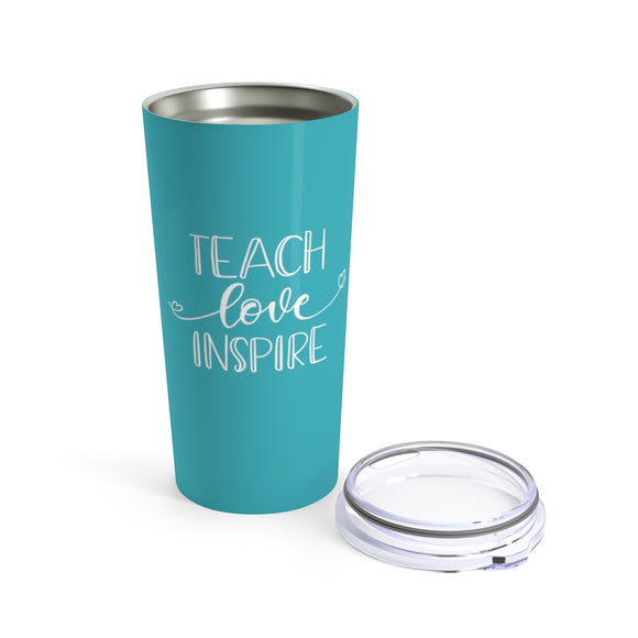 Teach Love Inspire Cup - 20 oz Yeti Style Stainless Steel Teacher Gift