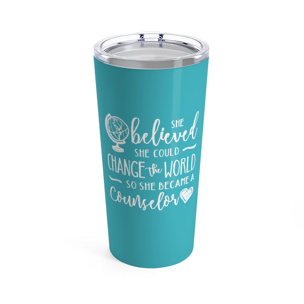 She Believed She Could Change the World Counselor Cup - 20oz Teacher Tumbler Gift