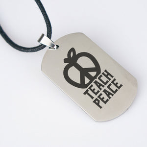 Teach Peace Dog Tag Necklace - Stainless Steel - Ships for free