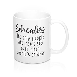 Educators: The Only People Who Lose Sleep Coffee Mug