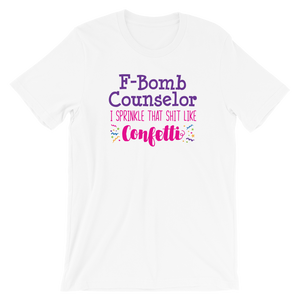 F-Bomb Counselor - I Sprinkle That Shit Like Confetti Shirt