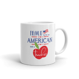 Proud to be an American and a Teacher Mug - Stacked Design - 11 oz. & 15 oz.