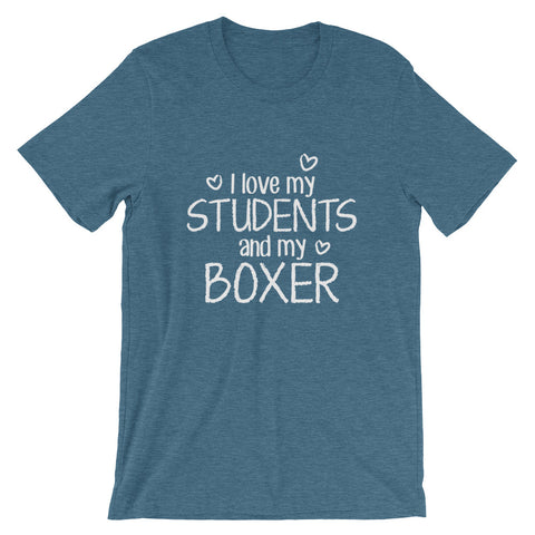 I Love My Students and My Boxer Shirt