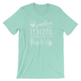 I'm a Grandma and a Teacher - Perfect Shirt