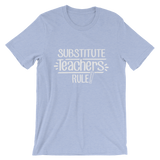 Substitute Teachers Rule! Shirts