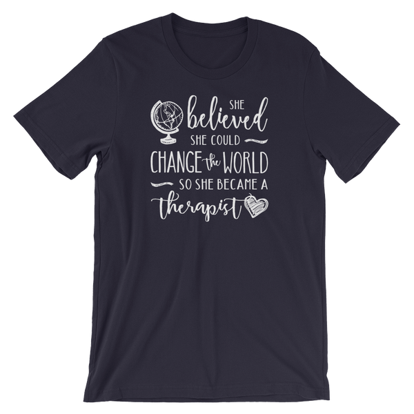 Change the World Therapist Shirt