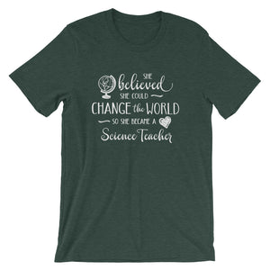 Science Teacher Shirt - She Believed She Could Change the World