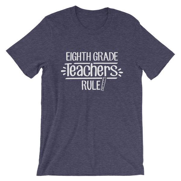 Eighth Grade Teachers Rule! Shirt