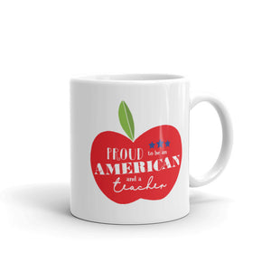 Proud to be an American and a Teacher Mug - Large Apple Design - 11 oz. & 15 oz.